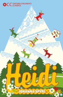 Oxford Children's Classics: Heidi, Paperback Book
