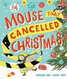 The Mouse That Cancelled Christmas, Paperback Book