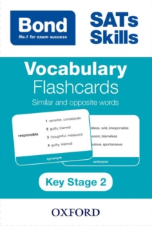 Bond SATs Skills: Vocabulary Flashcards: Similar and Opposite Words, Cards