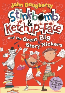 Stinkbomb and Ketchup-Face and the Great Big Story Nickers, Paperback