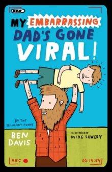 My Embarrassing Dad's Gone Viral!, Paperback Book