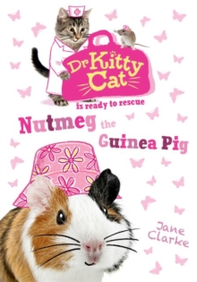 Dr Kittycat is Ready to Rescue: Nutmeg the Guinea Pig, Paperback