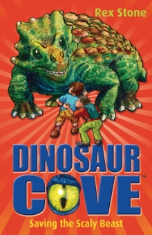 Dinosaur Cove: Saving the Scaly Beast, Paperback Book