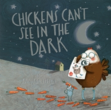 Chickens Can't See in the Dark, Paperback Book