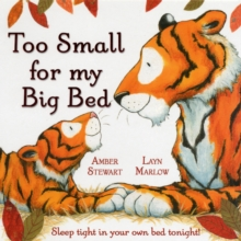 Too Small for My Big Bed, Paperback