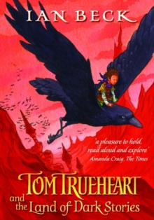 Tom Trueheart and the Land of Dark Stories, Paperback