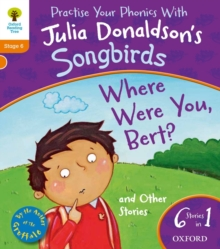 Oxford Reading Tree Songbirds: Level 6: Where Were You Bert and Other Stories, Paperback Book