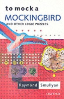 To Mock a Mockingbird : And Other Logic Puzzles, Paperback