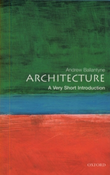 Architecture: A Very Short Introduction, Paperback