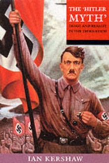 The Hitler Myth : Image and Reality in the Third Reich, Paperback
