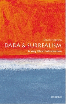 Dada and Surrealism: A Very Short Introduction, Paperback