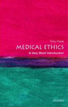 Medical Ethics: A Very Short Introduction, Paperback