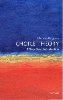 Choice Theory: A Very Short Introduction, Paperback Book