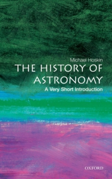 The History of Astronomy: A Very Short Introduction, Paperback Book