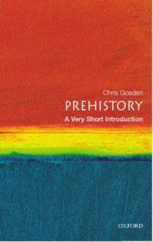 Prehistory: A Very Short Introduction, Paperback