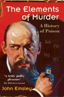 The Elements of Murder : A History of Poison, Paperback