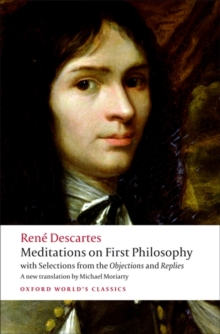 Meditations on First Philosophy : With Selections from the Objections and Replies, Paperback Book