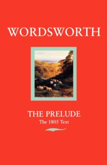 The Prelude : Or Growth of a Poet's Mind (Text of 1805), Paperback