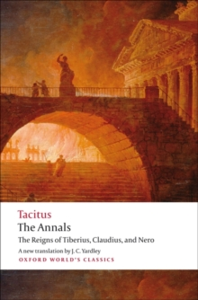 The Annals : The Reigns of Tiberius, Claudius, and Nero, Paperback Book