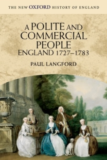 A Polite and Commercial People : England, 1727-1783, Paperback