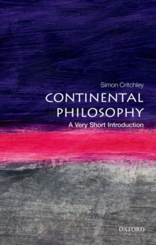 Continental Philosophy: A Very Short Introduction, Paperback Book