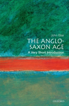 The Anglo-Saxon Age: A Very Short Introduction, Paperback