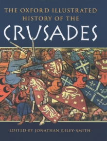 The Oxford Illustrated History of the Crusades, Paperback