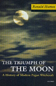 The Triumph of the Moon : A History of Modern Pagan Witchcraft, Paperback