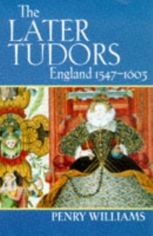 The Later Tudors : England, 1547-1603, Paperback