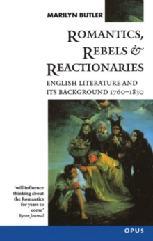 Romantics, Rebels and Reactionaries : English Literature and its Background 1760-1830, Paperback