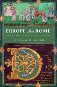 Europe After Rome : A New Cultural History 500-1000, Paperback