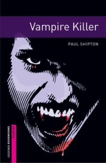 Oxford Bookworms Library: Starter Level: Vampire Killer, Paperback