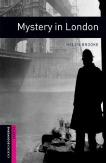 Oxford Bookworms Library: Starter Level: Mystery in London, Paperback