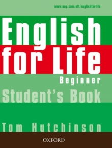 English for Life Beginner: Student's Book : General English Four-skills Course for Adults, Paperback