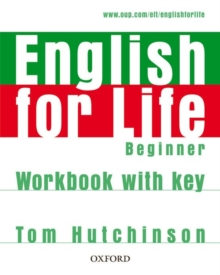 English for Life Beginner: Workbook with Key : General English Four-skills Course for Adults, Paperback