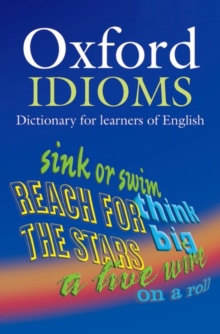 Oxford Idioms Dictionary for Learners of English, Paperback