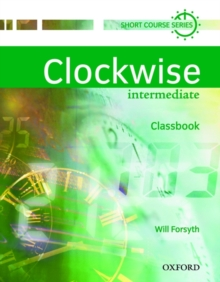 Clockwise: Intermediate: Classbook : Classbook Intermediate Level, Paperback