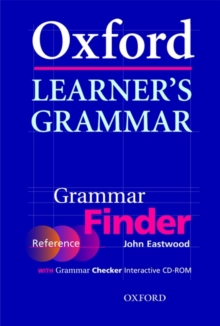 Oxford Learner's Grammar: Grammar Finder : With Grammar Checker Interactive CD-ROM Finder (reference) and Checker (CD-ROM), Mixed media product