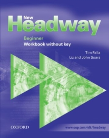New Headway: Beginner: Workbook (without Key), Paperback