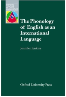 The Phonology of English as an International Language : New Models, New Norms, New Goals, Paperback