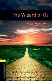 Oxford Bookworms Library: Level 1: The Wizard of Oz : 400 Headwords, Paperback
