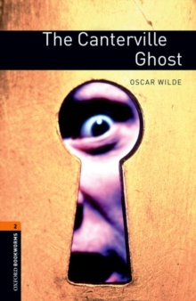 The Oxford Bookworms Library: Level 2: The Canterville Ghost : 700 Headwords, Paperback