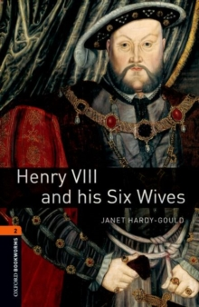 Oxford Bookworms Library: Level 2: Henry VIII and His Six Wives : True Stories, Paperback