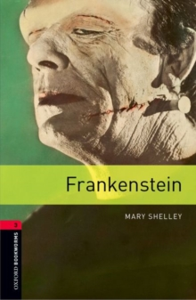Oxford Bookworms Library: Frankenstein : 1000 Headwords Level 3, Paperback