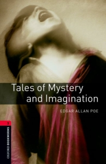 Oxford Bookworms Library: Tales of Mystery and Imagination : 1000 Headwords Level 3, Paperback Book
