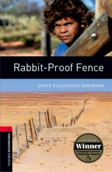Oxford Bookworms Library: Rabbit-Proof Fence : 1000 Headwords Level 3, Paperback