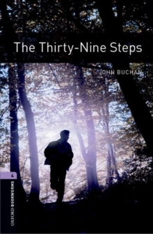 The Oxford Bookworms Library: Stage 4: the Thirty-Nine Steps, Paperback Book