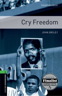 Oxford Bookworms Library: Stage 6: Cry Freedom : A Novel 2500 Headwords, Paperback