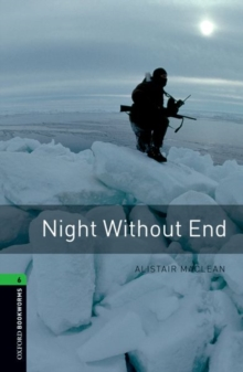 Oxford Bookworms Library: Level 6: Night Without End : 2500 Headwords, Paperback Book