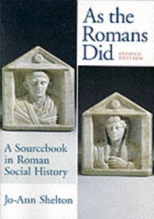 As the Romans Did : A Sourcebook in Roman Social History, Paperback